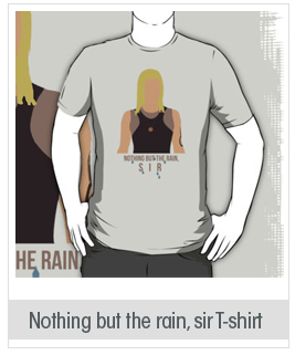 "Battlestar Galactica - Starbuck ""Nothing But The Rain, Sir"" Tee (With raindrops)"