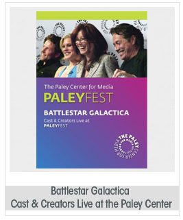 Battlestar Galactica: Cast & Creators Live at the Paley Center