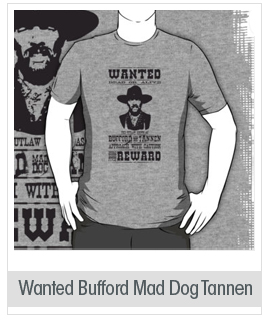 "Wanted Bufford ""Mad Dog"" Tannen tshirt"