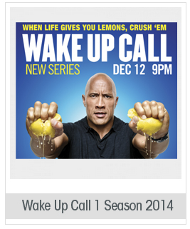 Wake Up Call 1 Season 2014